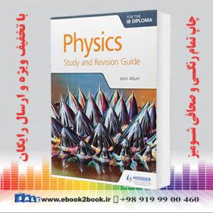 خرید کتاب Physics for the IB Diploma Study and Revision Guide