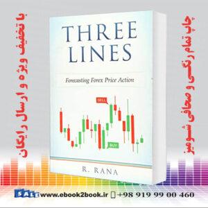 خرید کتاب THREE LINES Forecasting Forex Price Action