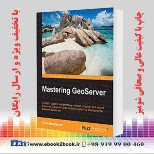 خرید کتاب Mastering GeoServer