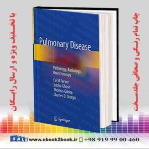 خرید کتاب Pulmonary Disease: Pathology, Radiology, Bronchoscopy