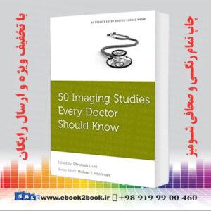 خرید کتاب 50 Imaging Studies Every Doctor Should Know