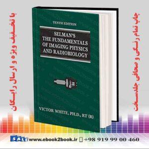 خرید کتاب Selman's The Fundamentals of Imaging Physics and Radiobiology, 10th Edition