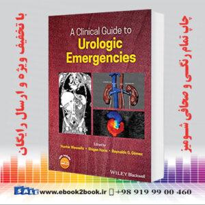 خرید کتاب A Clinical Guide to Urologic Emergencies