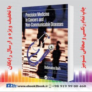 خرید کتاب Precision Medicine in Cancers and Non-Communicable Diseases