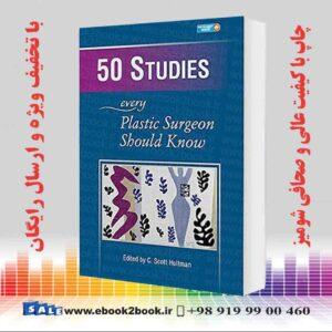 خرید کتاب 50 Studies Every Plastic Surgeon Should Know