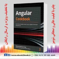 خرید کتاب Angular Cookbook: Over 80 actionable recipes every Angular developer should know
