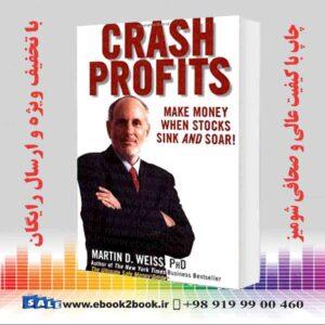 خرید کتاب Crash Profits: Make Money When Stocks Sink and Soar!
