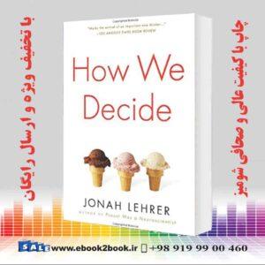 خرید کتاب How We Decide