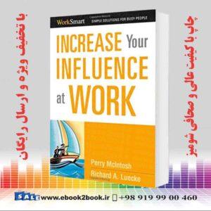 خرید کتاب Increase Your Influence at Work