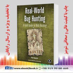 خرید کتاب Real-World Bug Hunting: A Field Guide to Web Hacking