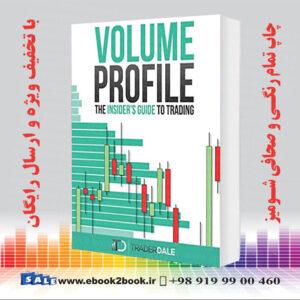 خرید کتاب VOLUME PROFILE: The insider's guide to trading