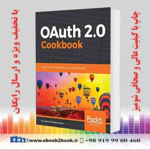 خرید کتاب OAuth 2.0 Cookbook: Protect your web applications using Spring Security