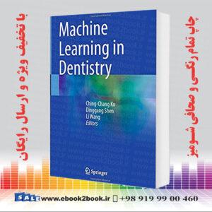 خرید کتاب Machine Learning in Dentistry