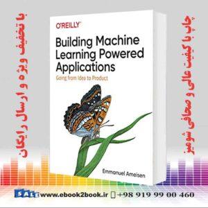 خرید کتاب Building Machine Learning Powered Applications